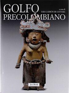 Foto Cover di Golfo precolombiano. Archeologia del Veracruz. Dagli Olmechi a El Tajin, Libro di  edito da Jaca Book