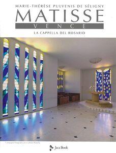 Foto Cover di Matisse. Vence. La cappella del rosario, Libro di Marie-Thérèse Pulvenis de Séligny, edito da Jaca Book