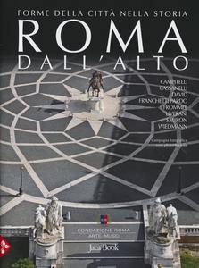 Libro Roma dall'alto. Forme della città nella storia