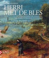 Herri met de Bles. Gli stratagemmi del paesaggio al tempo di Bruegel e di Erasmo