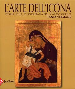 L' arte dell'icona. Storia, stile, iconografia dal V al XV secolo