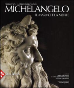 Foto Cover di Michelangelo. Il marmo e la mente. La tomba di Giulio II e le sue statue, Libro di Christoph L. Frommel, edito da Jaca Book