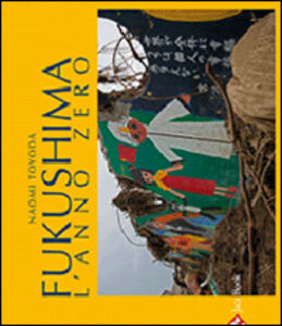 Libro Fukushima. L'anno zero Naomi Toyada