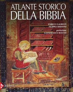 Foto Cover di Atlante storico della Bibbia, Libro di Enrico Galbiati,Filippo Serafini, edito da Jaca Book