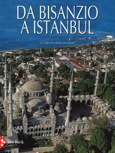 Libro Da Bisanzio a Istanbul