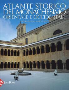 Mercatinidinataletorino.it Atlante storico del monachesimo orientale e occidentale. Ediz. illustrata Image