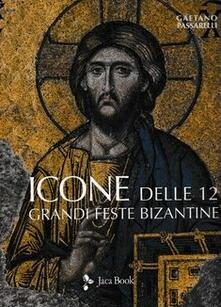 Icone delle 12 grandi feste bizantine. Ediz. a colori.pdf