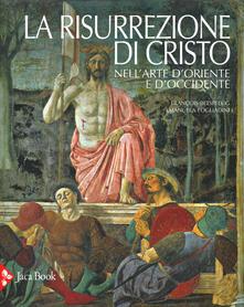 La risurrezione di Cristo nellarte dOriente e dOccidente. Ediz. illustrata.pdf