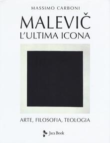 Capturtokyoedition.it Malevic. L'ultima icona. Arte, filosofia, teologia. Ediz. illustrata Image
