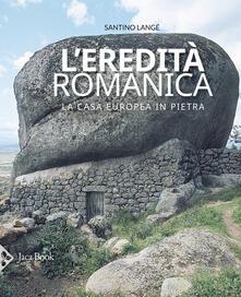 L eredità romanica. La casa europea in pietra. Ediz. illustrata.pdf