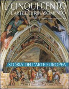 Foto Cover di Il Cinquecento. L'arte del Rinascimento, Libro di Fiorella Sricchia Santoro, edito da Jaca Book