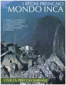 Foto Cover di I regni preincaici e il mondo inca, Libro di  edito da Jaca Book