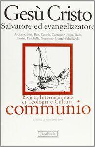 Foto Cover di Gesù Cristo. Salvatore ed evangelizzatore, Libro di  edito da Jaca Book