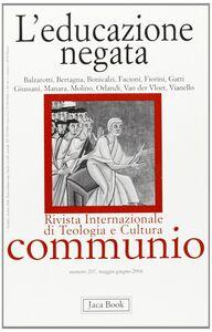 Foto Cover di L' educazione negata, Libro di  edito da Jaca Book