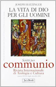 Foto Cover di La vita di Dio per gli uomini, Libro di Benedetto XVI (Joseph Ratzinger), edito da Jaca Book