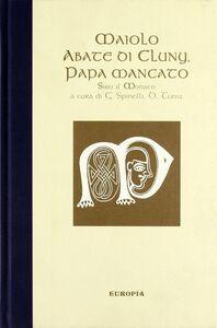 Libro Maiolo abate di Cluny papa mancato Siro di Cluny