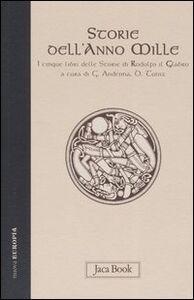 Foto Cover di Storie dell'anno Mille. I cinque libri delle storie, Libro di Rodolfo il Glabro, edito da Jaca Book