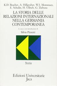 Foto Cover di La storia delle relazioni internazionali nella Germania contemporanea, Libro di  edito da Jaca Book