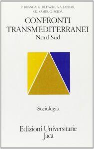 Libro Confronti transmediterranei. Nord-sud