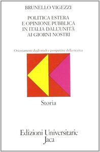 Libro Politica estera e opinione pubblica in Italia dall'Unità ai nostri giorni (1855-1980). Orientamenti degli studi e prospettive di ricerca Brunello Vigezzi
