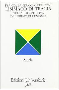 Foto Cover di Lisimaco di Tracia nella prospettiva del primo ellenismo, Libro di Franca Landucci Gattinoni, edito da Jaca Book