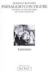 Libro Paesaggio con figure. Intorno all'Inghilterra di Charles Dickens Rossana Bonadei