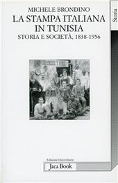 La stampa italiana in Tunisia. Storia e società (1838-1956)