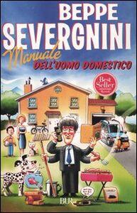 Libro Manuale dell'uomo domestico Beppe Severgnini