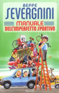 Libro Manuale dell'imperfetto sportivo Beppe Severgnini