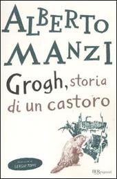 Grogh, storia di un castoro