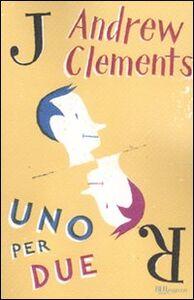 Foto Cover di Uno per due, Libro di Andrew Clements, edito da BUR Biblioteca Univ. Rizzoli