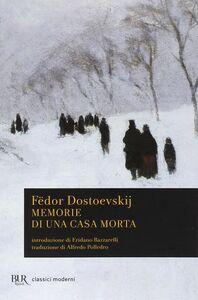 Foto Cover di Memorie di una casa morta, Libro di Fëdor Dostoevskij, edito da BUR Biblioteca Univ. Rizzoli