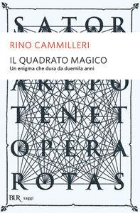 Foto Cover di Il quadrato magico. Un mistero che dura da duemila anni, Libro di Rino Cammilleri, edito da BUR Biblioteca Univ. Rizzoli