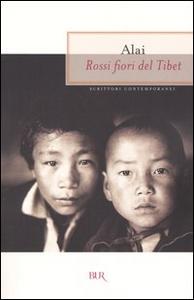 Libro Rossi fiori del Tibet Alai