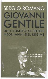 Giovanni Gentile. Un filosofo al potere negli anni del Regime