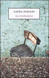 Foto Cover di La straduzione, Libro di Laura Pariani, edito da Rizzoli