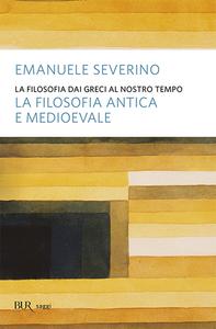 Libro La filosofia dai Greci al nostro tempo. La filosofia antica e medioevale Emanuele Severino