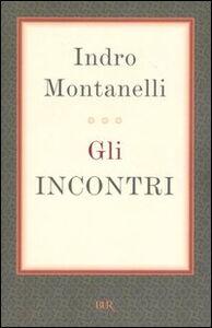 Libro Gli incontri Indro Montanelli