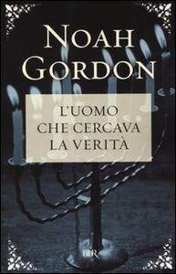 Libro L' uomo che cercava la verità Noah Gordon