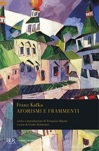 Foto Cover di Aforismi e frammenti, Libro di Franz Kafka, edito da BUR Biblioteca Univ. Rizzoli