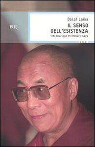 Foto Cover di Il senso dell'esistenza, Libro di Gyatso Tenzin (Dalai Lama), edito da BUR Biblioteca Univ. Rizzoli