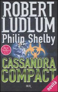 Foto Cover di Cassandra Compact, Libro di Robert Ludlum,Philip Shelby, edito da BUR Biblioteca Univ. Rizzoli