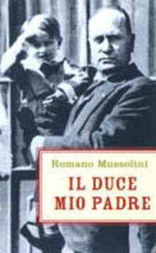 Il Duce, mio padre.pdf