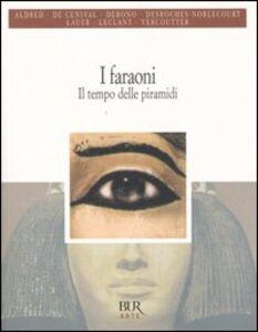 Libro I faraoni. Il tempo delle piramidi
