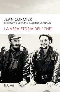 Libro La vera storia del «Che» Jean Cormier , Hilda Guevara , Alberto Granado