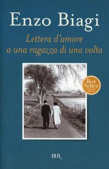 Lettera d'amore a una ragazza di una volta - Enzo Biagi - copertina