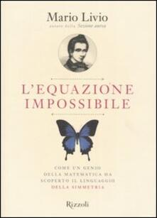 Lpgcsostenible.es L' equazione impossibile. Come un genio della matematica ha scoperto il linguaggio della simmetria Image