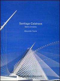Santiago Calatrava. Opera c...