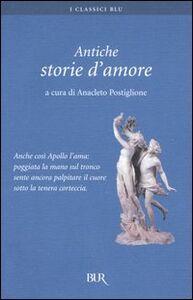 Libro Antiche storie d'amore