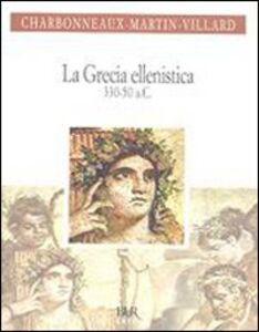 Libro La Grecia ellenistica (330-50 a.C.) Jean Charbonneaux , Roland Martin , François Villard